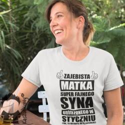 Zajebista matka super fajnego syna urodzonego w styczniu - damska koszulka z nadrukiem