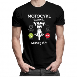 Motocykl dzwoni, muszę iść- męska koszulka z nadrukiem
