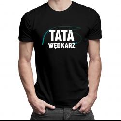 Tata wędkarz - męska koszulka z nadrukiem