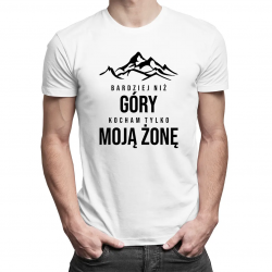 Bardziej niż góry kocham tylko moją żonę - męska koszulka z nadrukiem