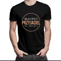 Najlepszy przyjaciel na świecie - męska koszulka z nadrukiem