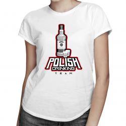 Polish Drinking Team - damska koszulka z nadrukiem