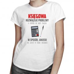 Księgowa rozwiązuje problemy - damska koszulka z nadrukiem