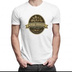 Piję piwo tylko trzy razy na tydzień - męska koszulka z nadrukiem