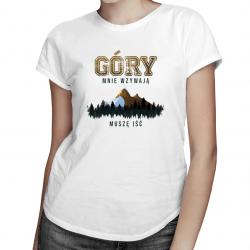 Góry mnie wzywają, muszę iść - damska koszulka z nadrukiem