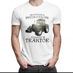 Nie potrzebuję psychoterapii, wystarczy mi traktor - męska koszulka z nadrukiem